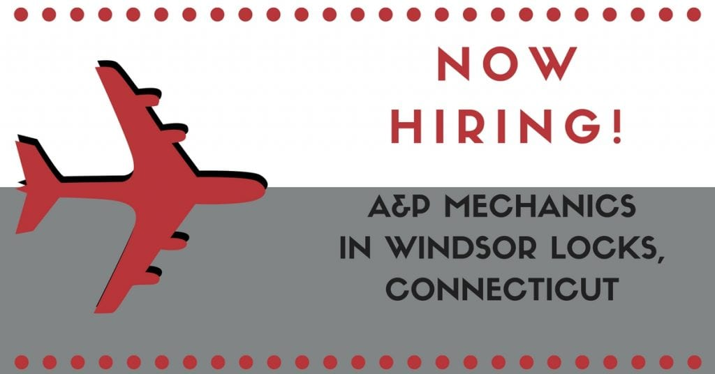 STS is Hiring A&P Mechanics in Windsor Locks, Connecticut
